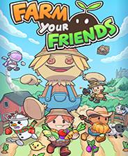 Farm Your Friends